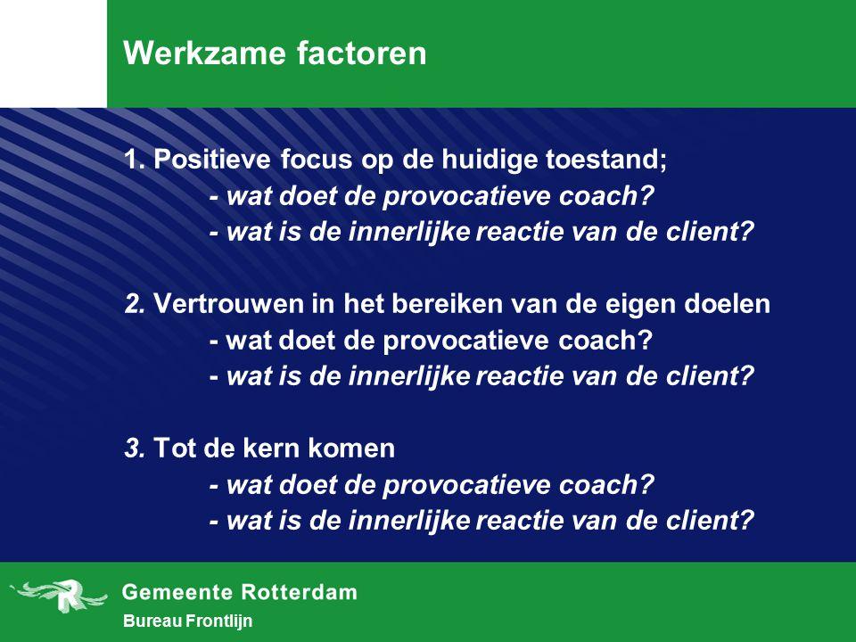 Werkzame factoren 1. Positieve focus op de huidige toestand;