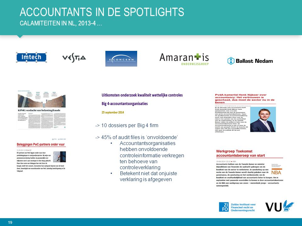 ACcountants in de spotlights Calamiteiten in nl, 2013-4 …