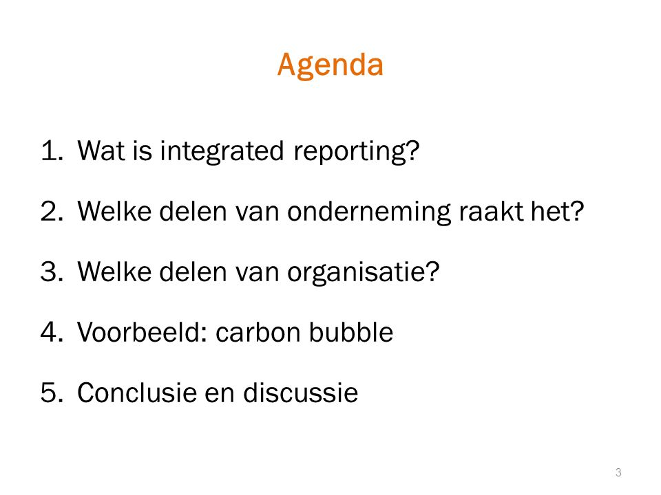 Agenda Wat is integrated reporting