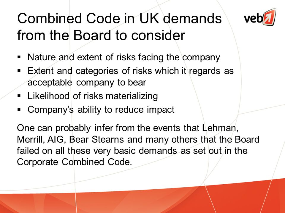 Combined Code in UK demands from the Board to consider