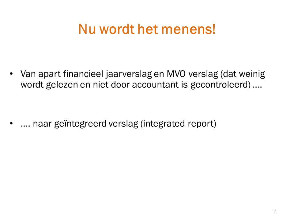 Nu wordt het menens! Van apart financieel jaarverslag en MVO verslag (dat weinig wordt gelezen en niet door accountant is gecontroleerd) ….