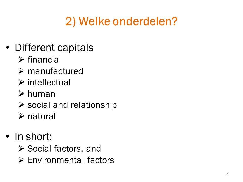 2) Welke onderdelen Different capitals In short: financial