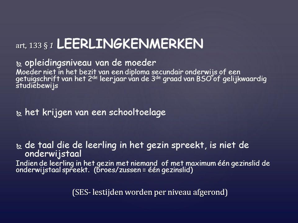 (SES- lestijden worden per niveau afgerond)