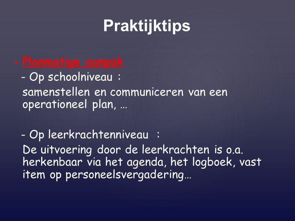 Praktijktips Planmatige aanpak - Op schoolniveau :