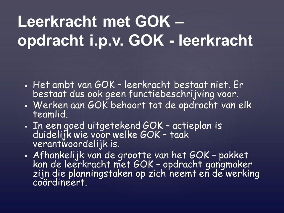 Leerkracht met GOK – opdracht i.p.v. GOK - leerkracht