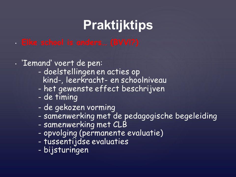 Praktijktips Elke school is anders… (BVV! )