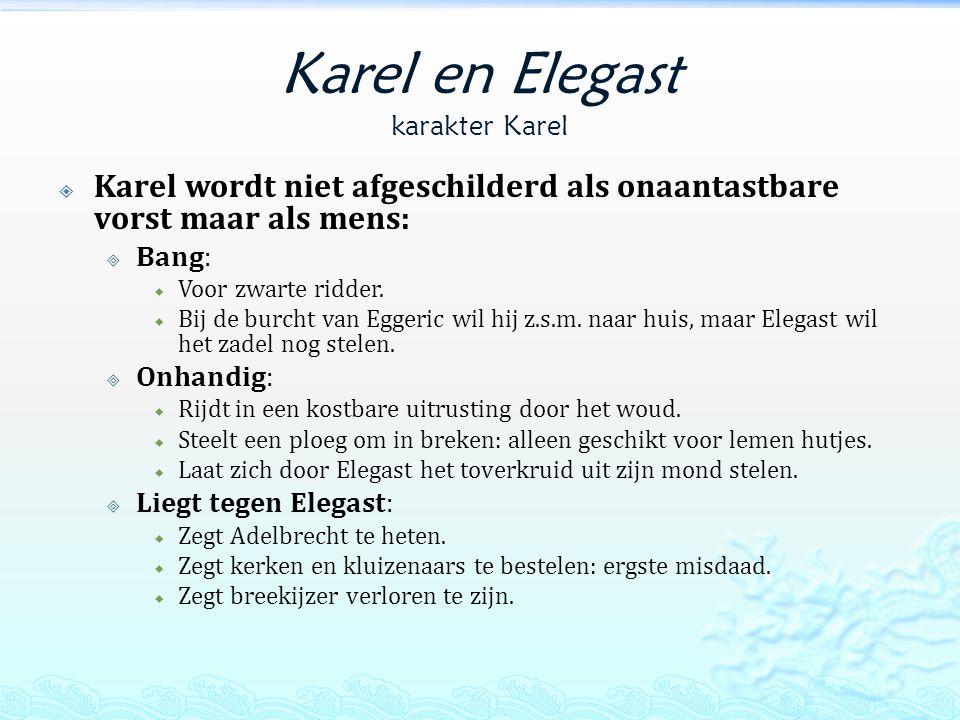 Karel en Elegast karakter Karel