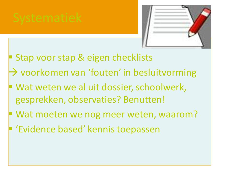 Systematiek Stap voor stap & eigen checklists