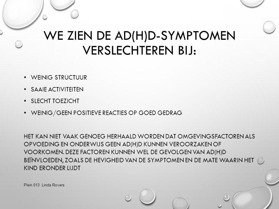 We zien de AD(H)D-symptomen verslechteren bij: