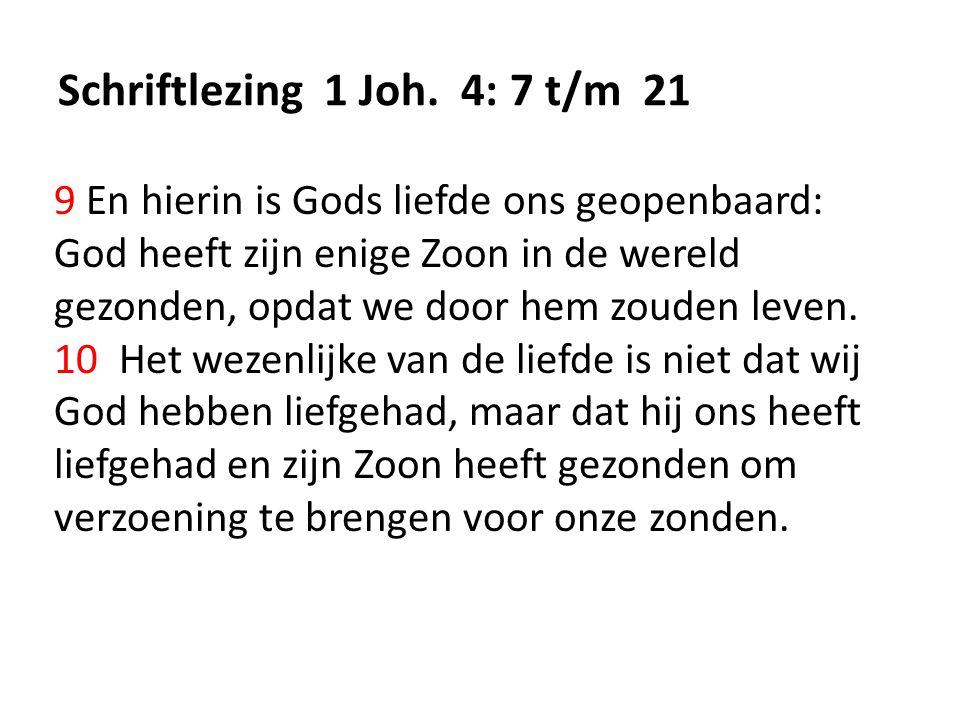 Schriftlezing 1 Joh. 4: 7 t/m 21