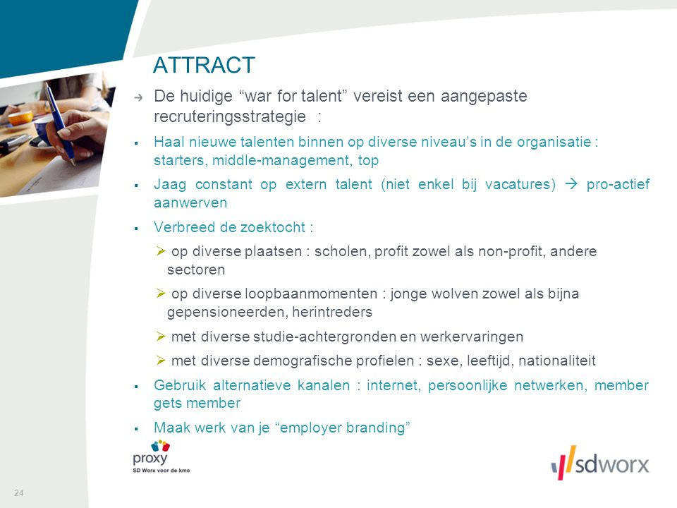 ATTRACT De huidige war for talent vereist een aangepaste recruteringsstrategie :