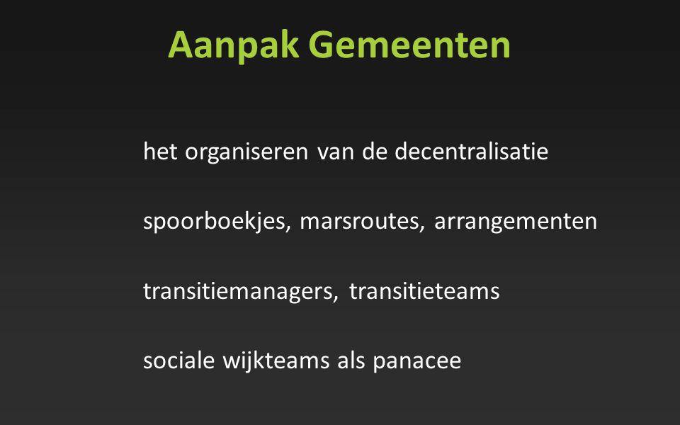Aanpak Gemeenten het organiseren van de decentralisatie