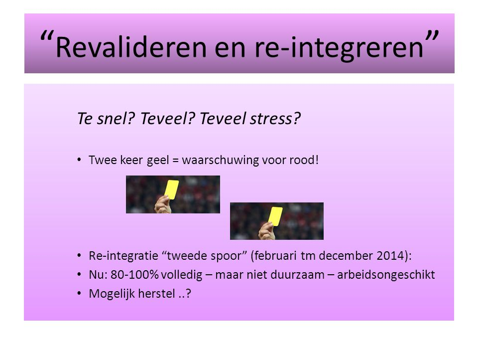 Revalideren en re-integreren