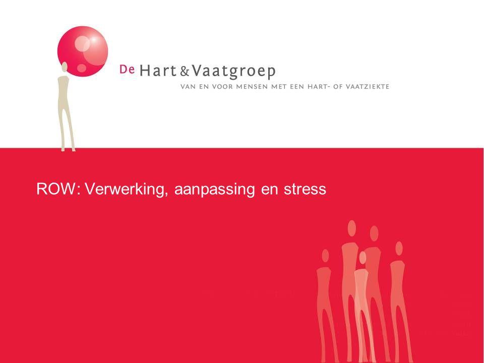 ROW: Verwerking, aanpassing en stress
