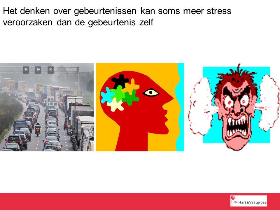 Het denken over gebeurtenissen kan soms meer stress veroorzaken dan de gebeurtenis zelf