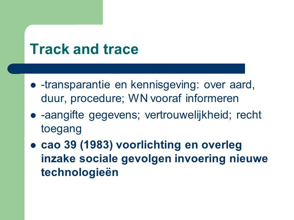 Track and trace -transparantie en kennisgeving: over aard, duur, procedure; WN vooraf informeren.