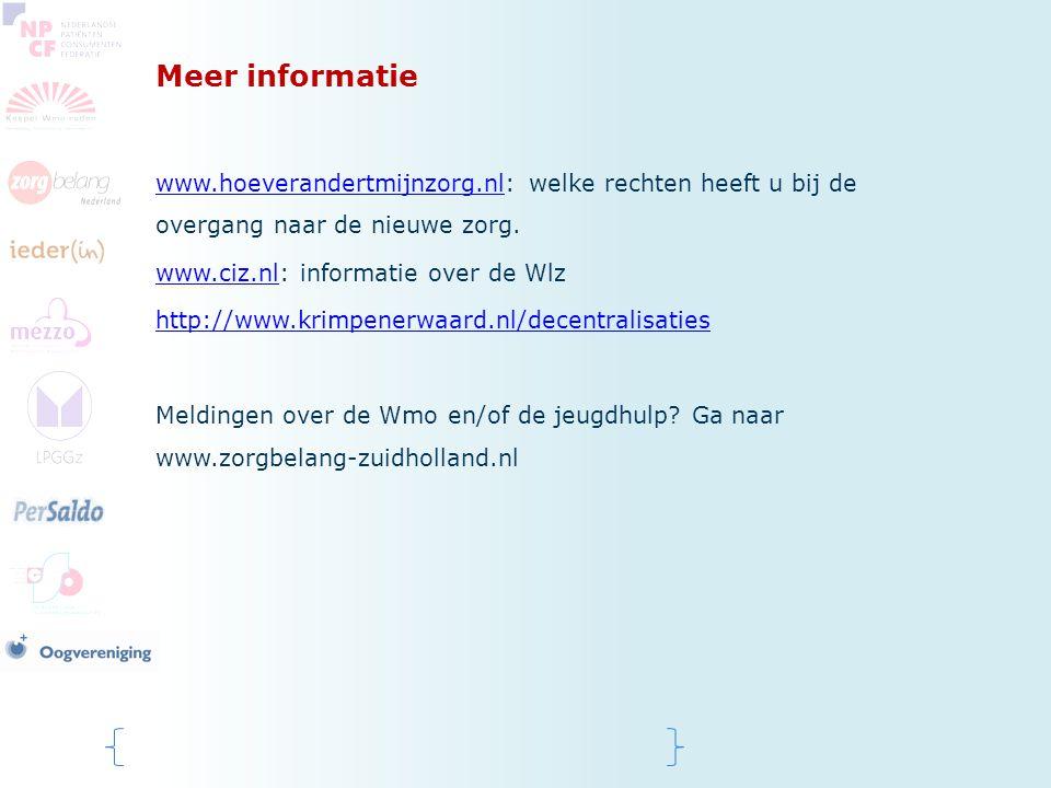 Meer informatie www.hoeverandertmijnzorg.nl: welke rechten heeft u bij de overgang naar de nieuwe zorg.