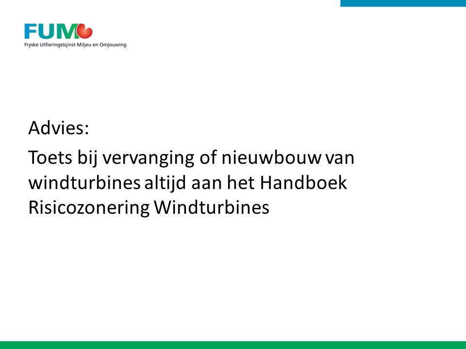 Advies: Toets bij vervanging of nieuwbouw van windturbines altijd aan het Handboek Risicozonering Windturbines.
