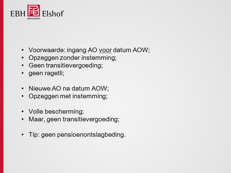 Voorwaarde: ingang AO voor datum AOW;