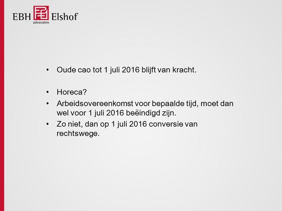 Oude cao tot 1 juli 2016 blijft van kracht.