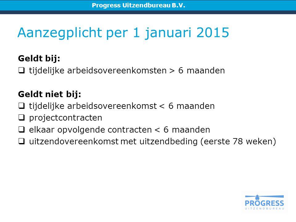 Aanzegplicht per 1 januari 2015