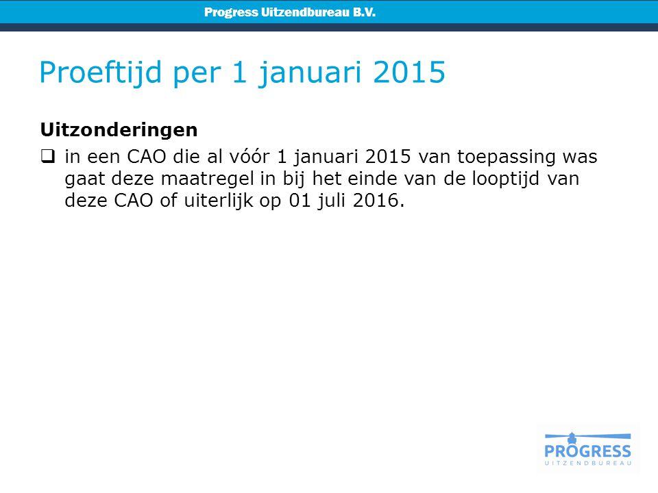 Proeftijd per 1 januari 2015 Uitzonderingen