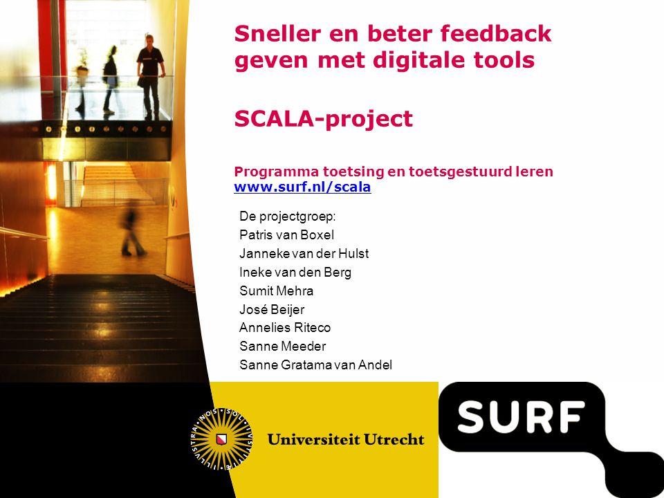 Sneller en beter feedback geven met digitale tools SCALA-project Programma toetsing en toetsgestuurd leren www.surf.nl/scala
