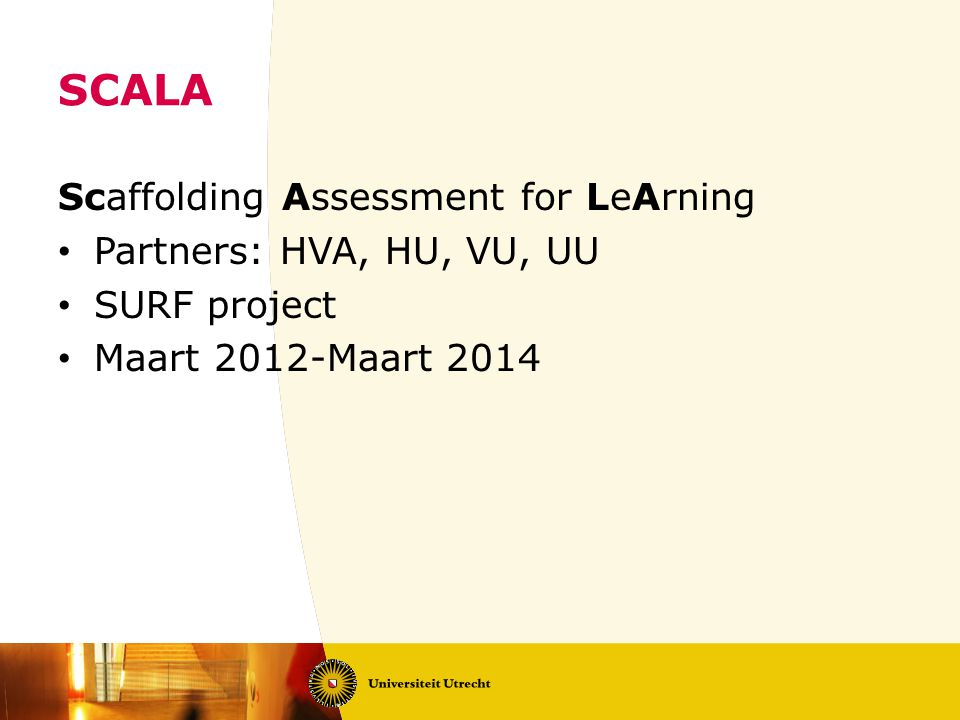 SCALA Scaffolding Assessment for LeArning Partners: HVA, HU, VU, UU