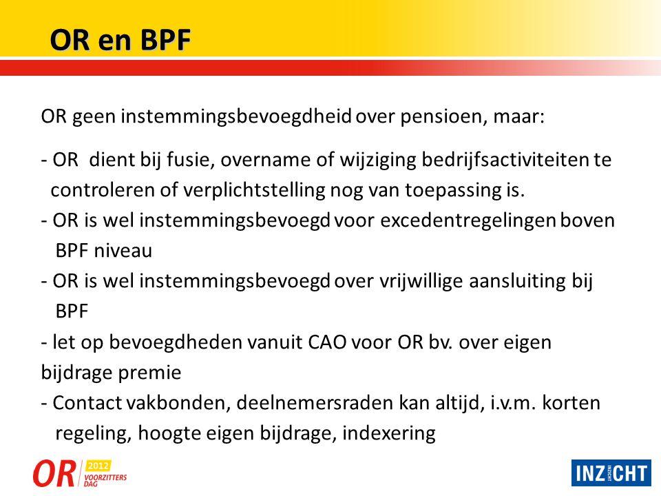 OR en BPF OR geen instemmingsbevoegdheid over pensioen, maar: