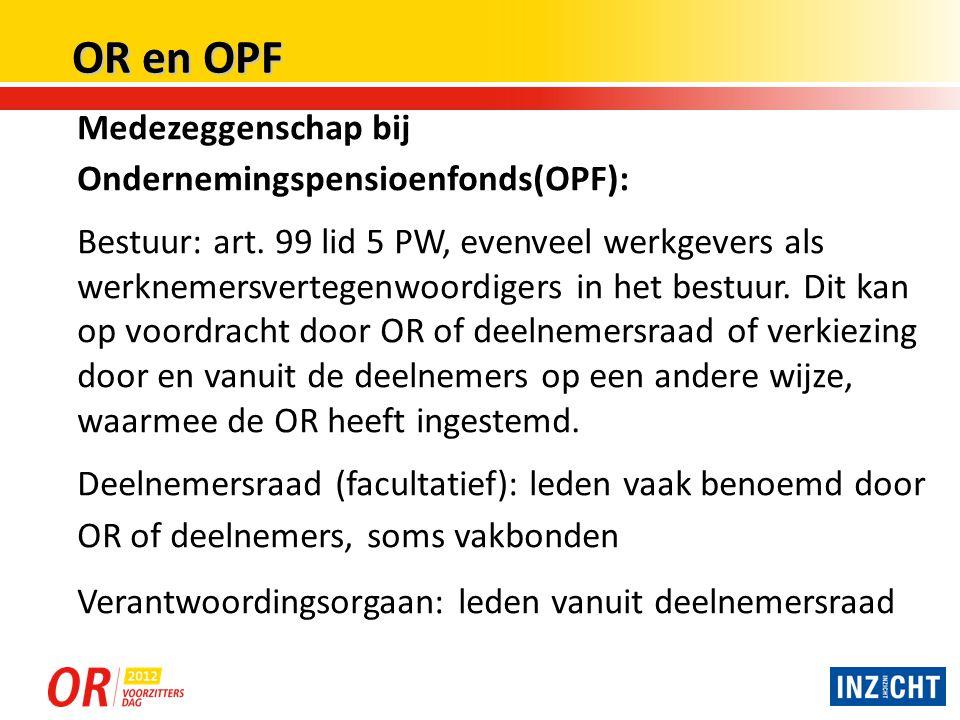 OR en OPF Medezeggenschap bij Ondernemingspensioenfonds(OPF):