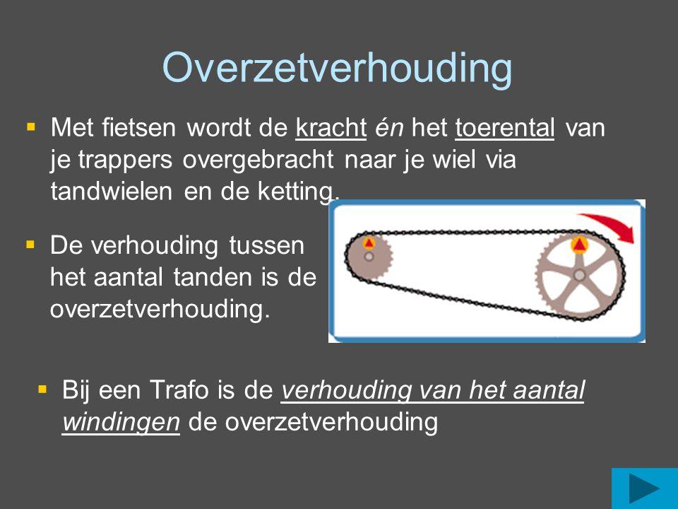 Overzetverhouding Met fietsen wordt de kracht én het toerental van je trappers overgebracht naar je wiel via tandwielen en de ketting.