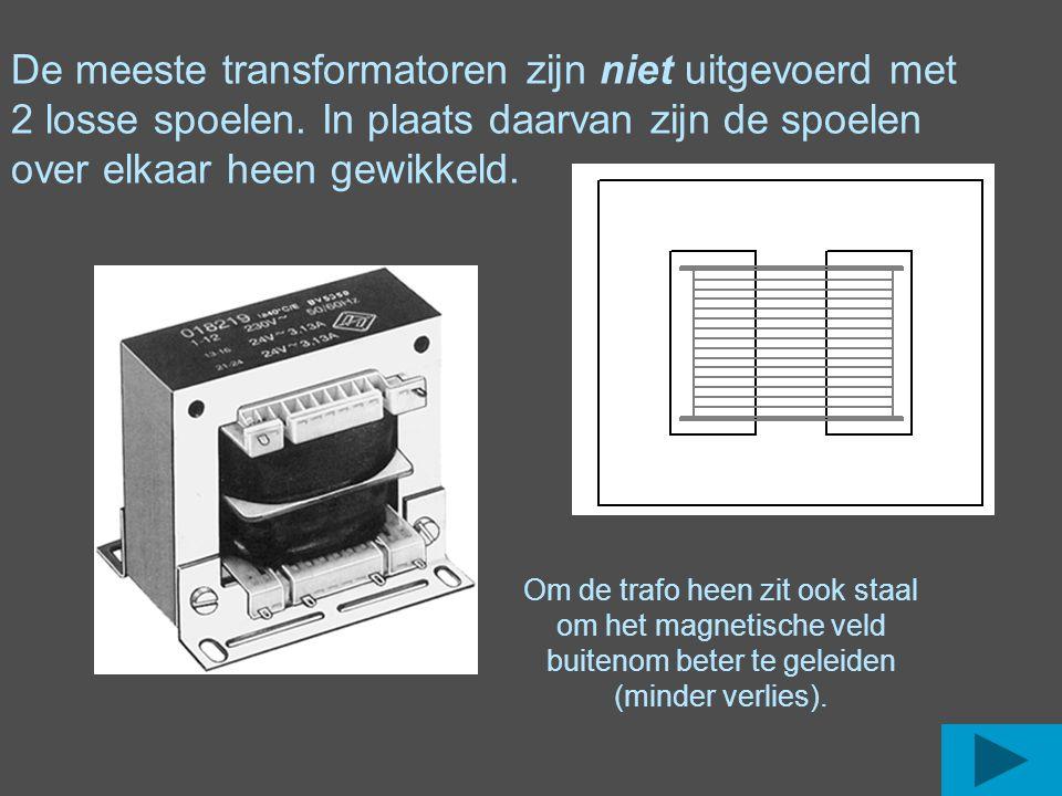 De meeste transformatoren zijn niet uitgevoerd met 2 losse spoelen