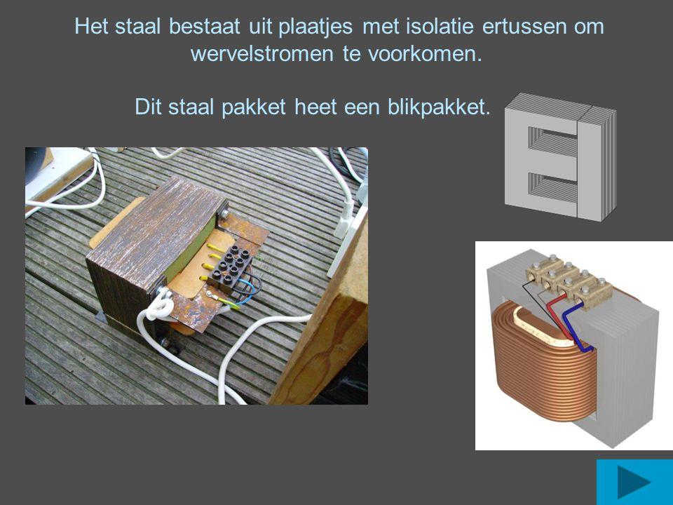 Het staal bestaat uit plaatjes met isolatie ertussen om wervelstromen te voorkomen.