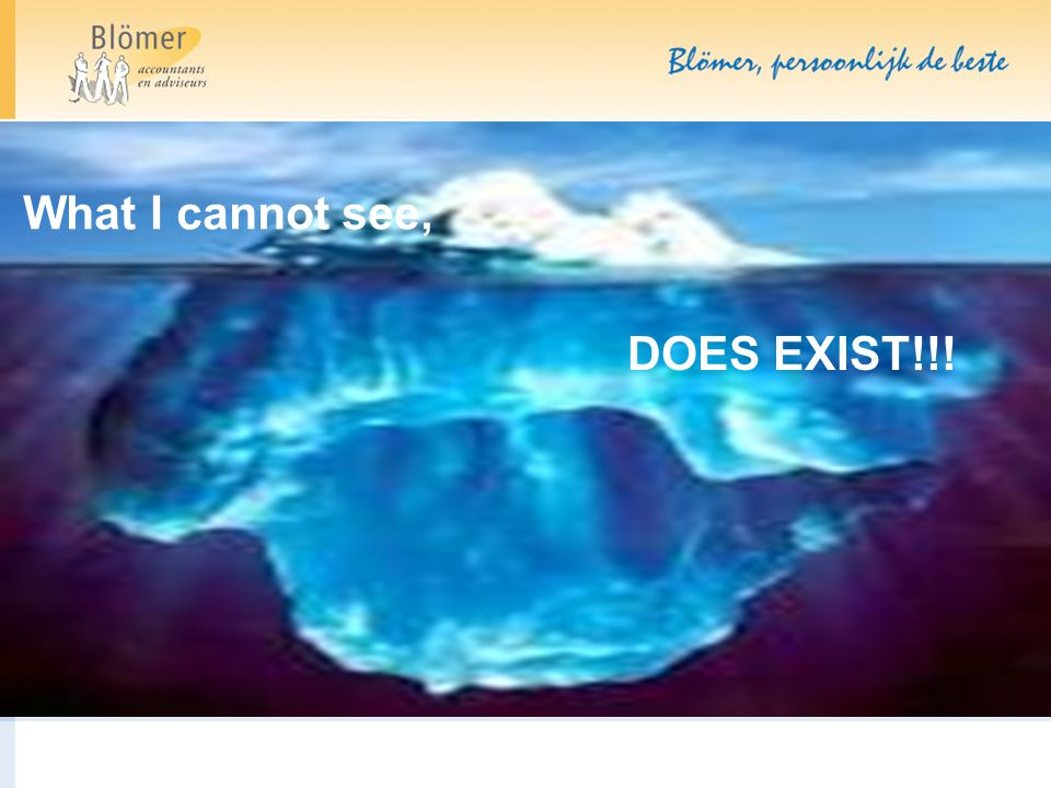What I cannot see, DOES EXIST!!!