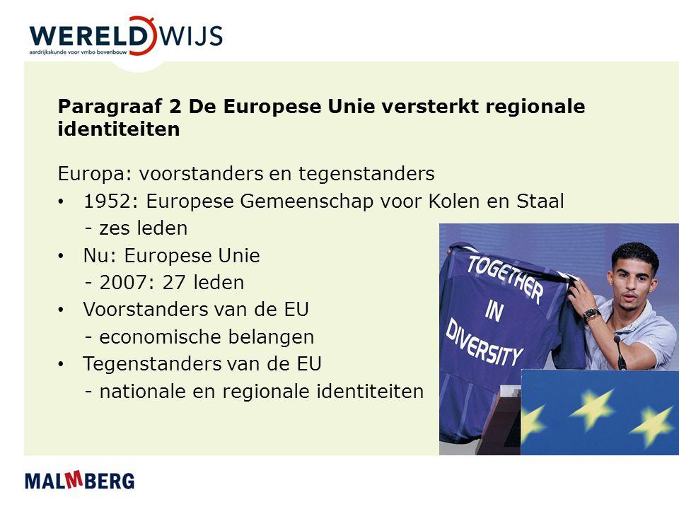 Paragraaf 2 De Europese Unie versterkt regionale identiteiten