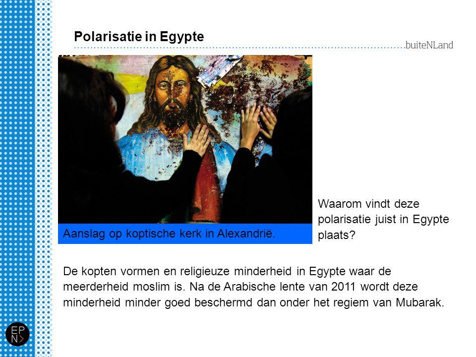 Polarisatie in Egypte Waarom vindt deze polarisatie juist in Egypte plaats Aanslag op koptische kerk in Alexandrië.