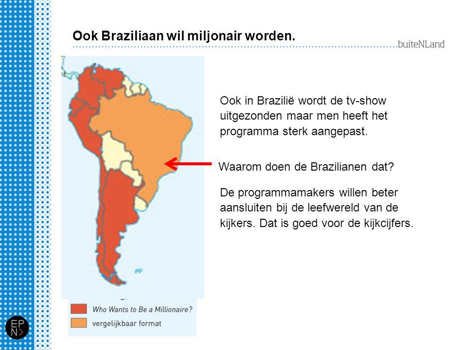 Ook Braziliaan wil miljonair worden.