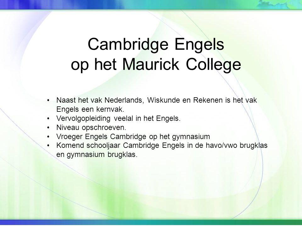 Cambridge Engels op het Maurick College