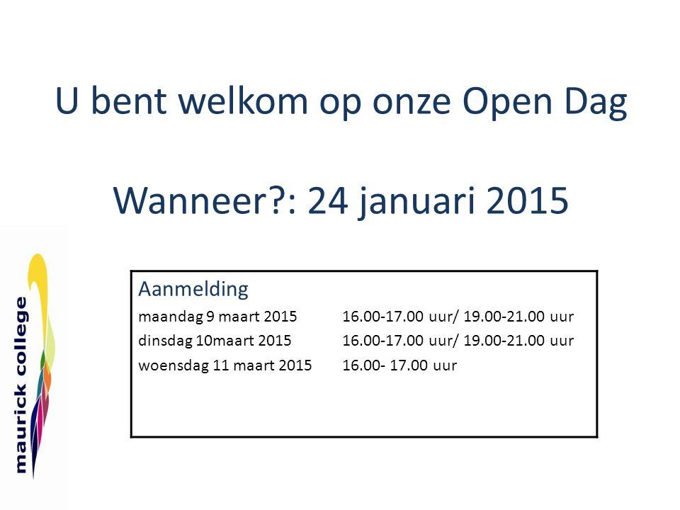 U bent welkom op onze Open Dag Wanneer : 24 januari 2015