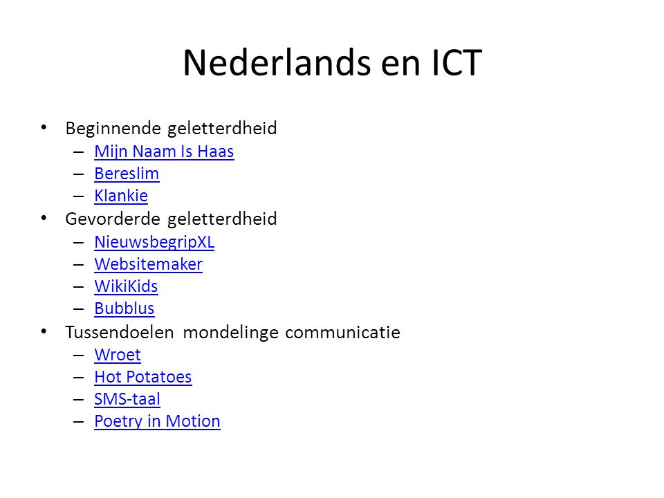 Nederlands en ICT Beginnende geletterdheid Gevorderde geletterdheid