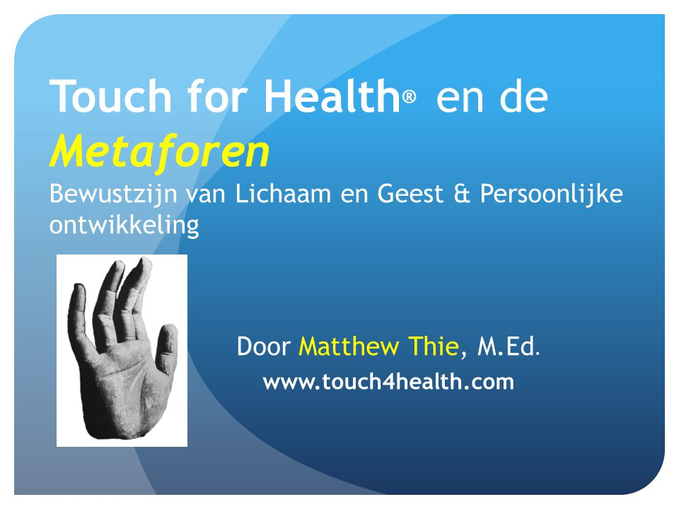 Door Matthew Thie, M.Ed. www.touch4health.com