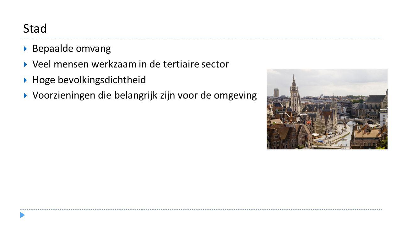 Stad Bepaalde omvang Veel mensen werkzaam in de tertiaire sector