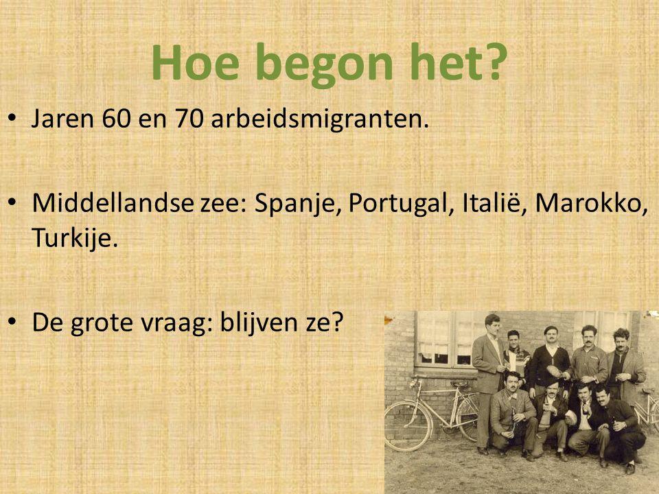 Hoe begon het Jaren 60 en 70 arbeidsmigranten.