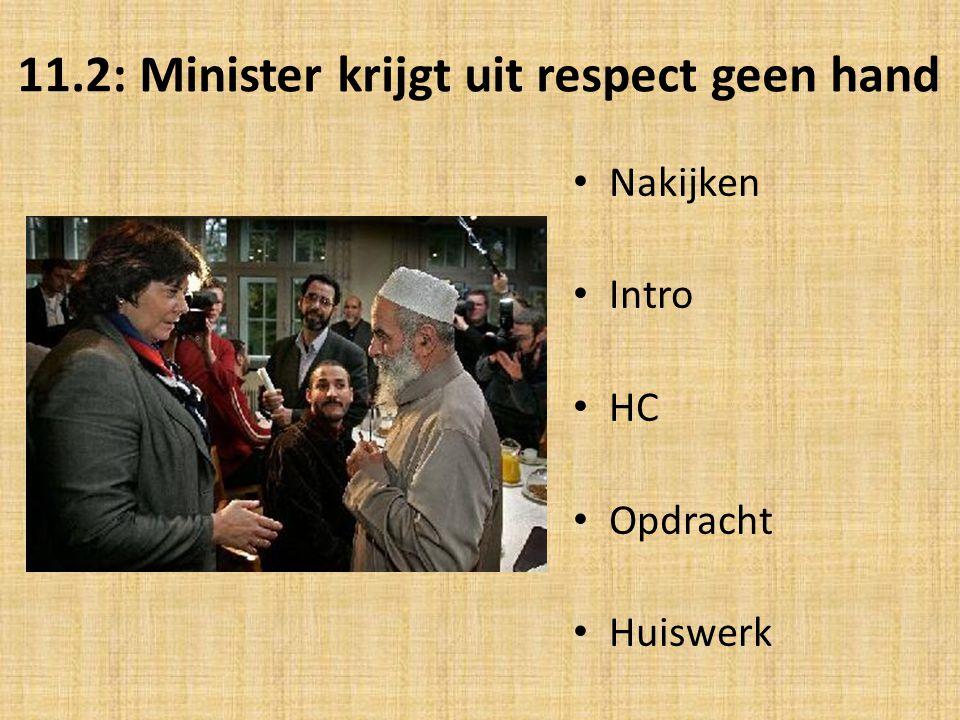 11.2: Minister krijgt uit respect geen hand