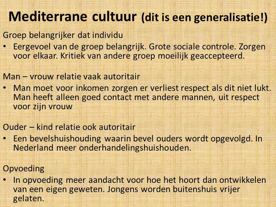 Mediterrane cultuur (dit is een generalisatie!)
