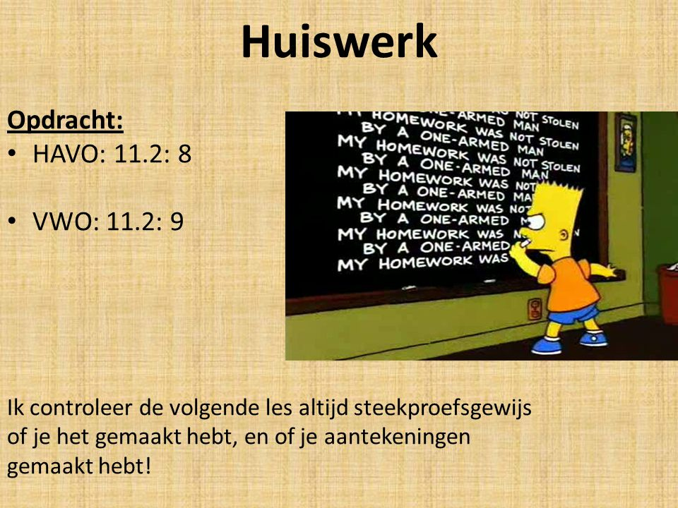 Huiswerk Opdracht: HAVO: 11.2: 8 VWO: 11.2: 9