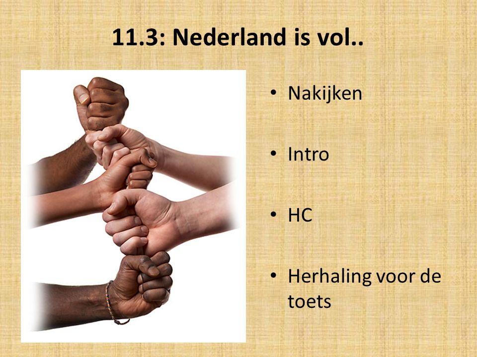 11.3: Nederland is vol.. Nakijken Intro HC Herhaling voor de toets