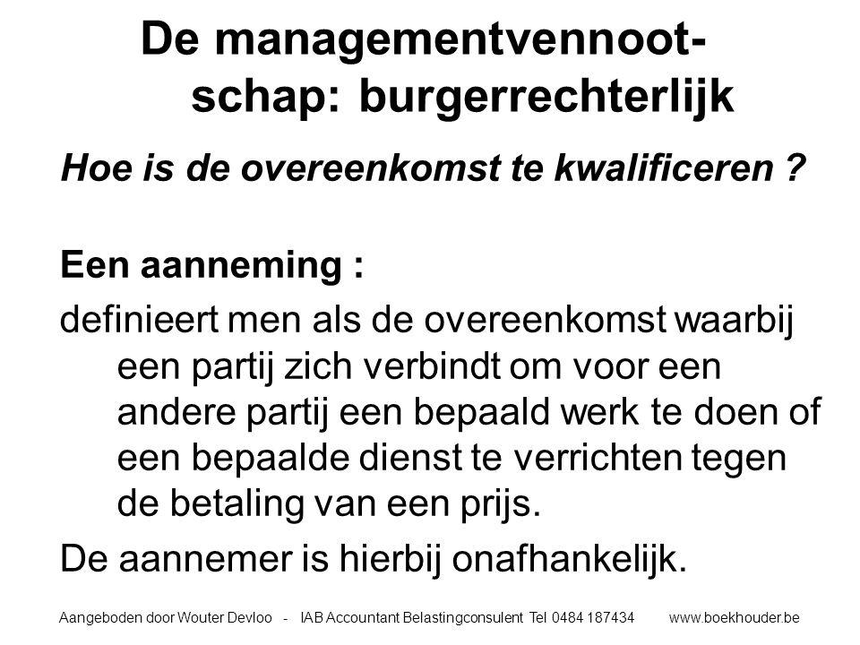 De managementvennoot-schap: burgerrechterlijk