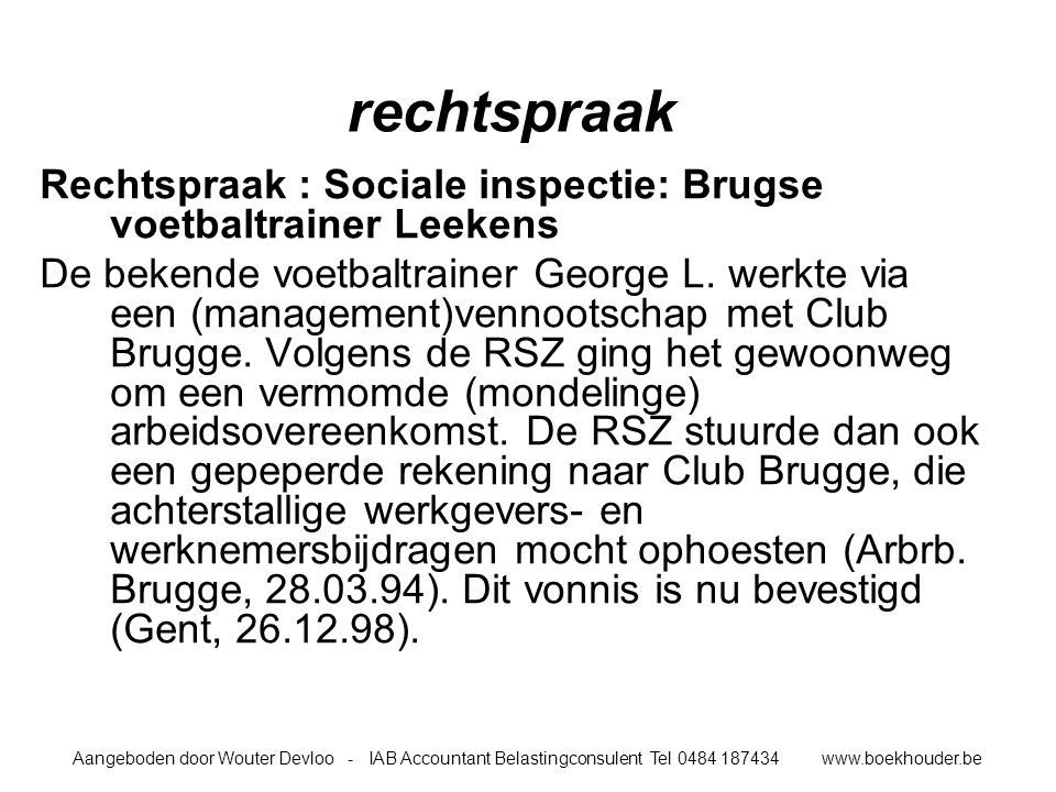 rechtspraak Rechtspraak : Sociale inspectie: Brugse voetbaltrainer Leekens.