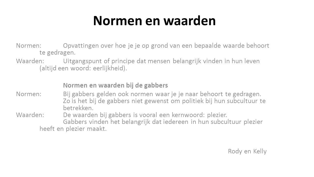 Normen en waarden Normen: Opvattingen over hoe je je op grond van een bepaalde waarde behoort te gedragen.